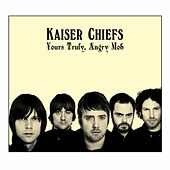 Yours Truly, Angry Mob by Kaiser Chiefs