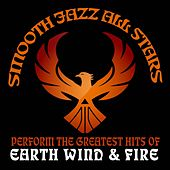 Smooth Jazz All Stars Perform the Greatest Hits of Earth Wind and Fire de Smooth Jazz Allstars