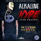 Hype (Nah Change) [Sucess and Strive Riddim] - Single von Alkaline