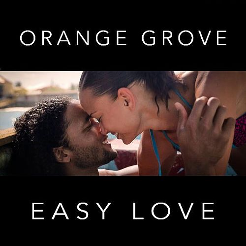 Easy Love by Orange Grove