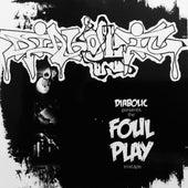 Foul Play Mixtape by Diabolic