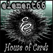 House of Cards by Element66