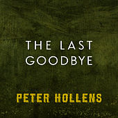 The Last Goodbye by Peter Hollens