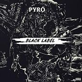Black Label by Pyro