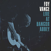 Live At Bangor Abbey de Foy Vance