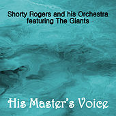 His Master's Voice by Shorty Rogers