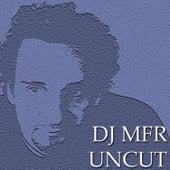 DJ Mfr Uncut von DJ MFR