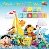 Once Upon a Time by Play School