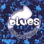 Autour Du Blues - Vol. 1 de Various Artists