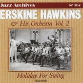 Erskine Hawkins & His Orchestra, Vol. 2: Holiday for Swing 1940-1948 (Jazz Archives No. 164) von Erskine Hawkins