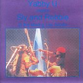Yabby U Meets Sly And Robbie At The Mixing Lab Studio de Yabby You
