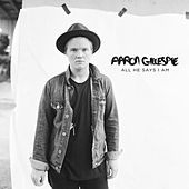 All He Says I Am by Aaron Gillespie