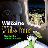 Welcome To The Sambadrome - The Samba Schools Parade by Various Artists