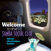 Welcome To The Samba Social Club - Where The Masters Gather de Various Artists