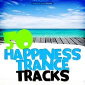 50 Happiness Trance Tracks von Various Artists