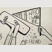 Lemme Be Who I Wanna Be by Tom Freund