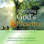 Practicing God's Presence (Brother Lawrence for Today's Reader) by Jonathan Urie