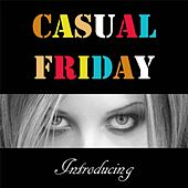 Introducing Casual Friday by Casual Friday