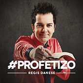 Profetizo by Regis Danese
