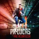 Faz Acontecer by Pr Lucas