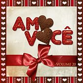 Amo Você Vol. 20 von Various Artists