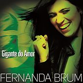 Gigante do Amor by Fernanda Brum