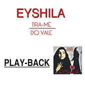 Tira-me do Vale (Playback) von Eyshila