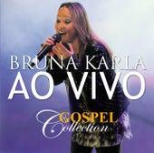 Gospel Collection Ao Vivo - Bruna Karla de Bruna Karla