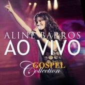 Gospel Collection Ao Vivo - Aline Barros by Aline Barros