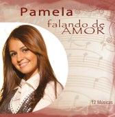 Falando de Amor - Pamela von Pamela