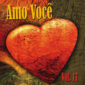 Amo Você Vol. 17 von Various Artists