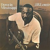 Down in Mississippi by J.B. Lenoir