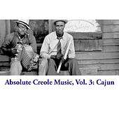 Absolute Creole Music, Vol. 3: Cajun de Various Artists