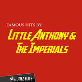 Famous Hits By Little Anthony & The Imperials de Little Anthony and the Imperials