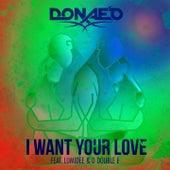 I Want Your Love (Remixes) de Donaeo