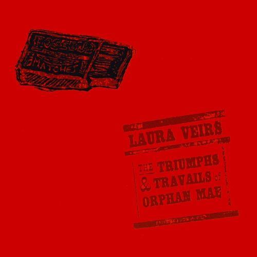 The Triumphs And Travails Of Orphan Mae by Laura Veirs