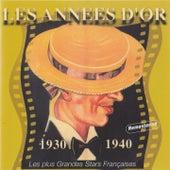 Les années d'or (Les plus grandes stars françaises 1930-1940) [Remastered] by Various Artists