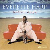 Better Days by Everette Harp