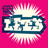 Let's by Yiddish Twist Orchestra