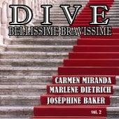 Dive, bellissime bravissime, Vol. 2 (Grandi donne del cinema: Best of Carmen Miranda, Marlene Dietrich, Joséphine Baker) by Various Artists