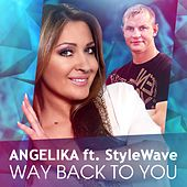 Way Back To You (feat. StyleWave) by Angelika