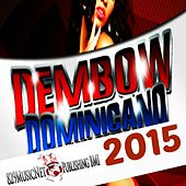 Dembow Dominicano 2015 by Various Artists