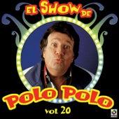 El Show De Polo Polo Vol. XX by Polo Polo