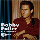 El Paso Rock: Early Recordings Volume 1 von Bobby Fuller Four