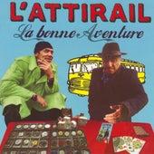 La Bonne Aventure by L'Attirail