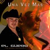 Una Vez Mas by El Guero y Su Banda Centenario