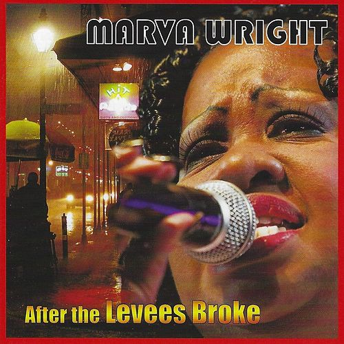 After the Levees Broke by Marva Wright