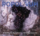 Shepherd's Symphony-Hirtensinfonie by Popol Vuh