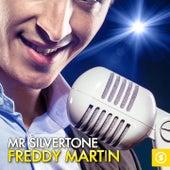 Mr. Silvertone: Freddy Martin by Freddy Martin