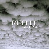 Take It All by Ruelle